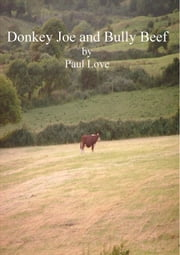 Donkey Joe and Bully Beef ebook by Paul Love