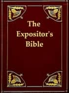 The Expositor's Bible: Genesis and Exodus ebook by Marcus Dods, G. A. Chadwick