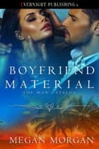 Boyfriend Material ebook by Megan Morgan