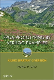 FPGA Prototyping By Verilog Examples - Xilinx Spartan-3 Version ebook by Pong P. Chu