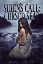 Siren's Call: Cursed Seas ebook by Amy McKinley