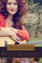 Elderberry Croft: The Complete Collection - Elderberry Croft ebook by Becky Doughty
