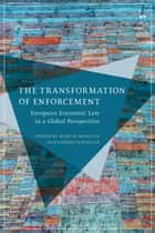 The Transformation of Enforcement ebook by Andrea Wechsler,Hans W Micklitz