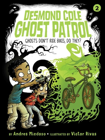 Ghosts Don't Ride Bikes, Do They? eBook by Andres Miedoso