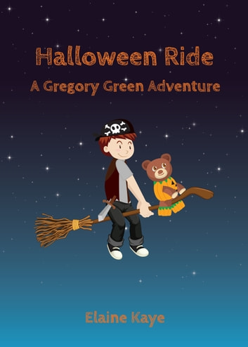 Halloween Ride (A Gregory Green Adventure) ebook by Elaine Kaye