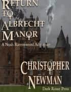 Return to Albrecht Manor ebook by Christopher Newman
