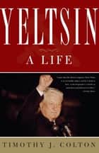 Yeltsin ebook by Timothy J. Colton