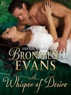 A Whisper of Desire ebook by Bronwen Evans