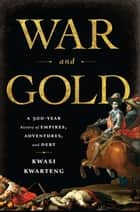 War and Gold ebook by Kwasi Kwarteng