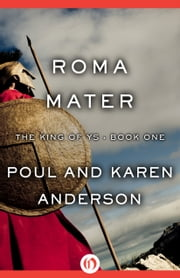 Roma Mater ebook by Poul Anderson,Karen Anderson
