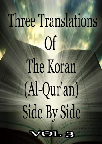 Three Translations Of The Koran Vol 3 eBook by Abdullah Yusuf Ali,Marmaduke Pickthall,Mohammad Habib Shakir
