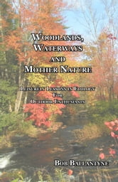 Woodlands, Waterways and Mother Nature ebook by Bob Ballantyne