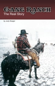 Gang Ranch - The Real Story ebook by Judy Alsager