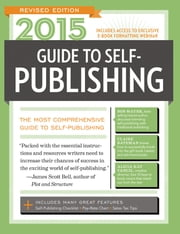 2015 Guide to Self-Publishing, Revised Edition - The Most Comprehensive Guide to Self-Publishing ebook by Robert Lee Brewer