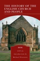 The History of the English Church and People (Barnes & Noble Library of Essential Reading) ebook by Bede, Michael Frassetto