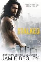 Stalked ebook by Jamie Begley