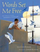 Words Set Me Free - The Story of Young Frederick Douglass (with audio recording) ebook by Lesa Cline-Ransome