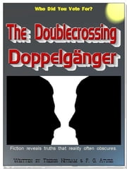 The Doublecrossing Doppelganger eBook by Trebor Nitram & P. G. Aturr
