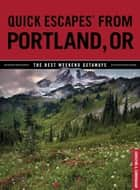 Quick Escapes® From Portland, OR ebook by Christine Cunningham