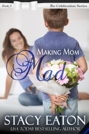 Making Mom Mad ebook by Stacy Eaton