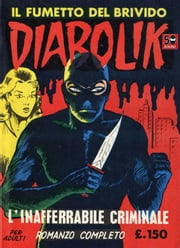 DIABOLIK (2): L'inafferrabile criminale ebook by Angela e Luciana Giussani