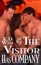 The Visitor Has Company: A Friendly MMF Menage Tale ebook by K.D. West