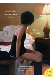 What He's Poised to Do - Stories ebook by Ben Greenman