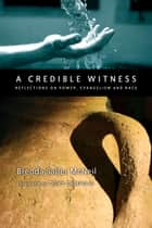 A Credible Witness ebook by Brenda Salter McNeil,Tony Campolo