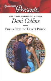 Pursued by the Desert Prince - A Contemporary Royal Romance ebook by Dani Collins