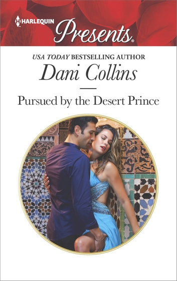 Pursued by the Desert Prince - A Contemporary Royal Romance 電子書 by Dani Collins