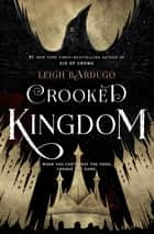 Crooked Kingdom - A Sequel to Six of Crows ebook by Leigh Bardugo