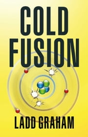 Cold Fusion ebook by Ladd Graham
