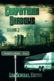 The Carpathian Shadows Volume 2 ebook by Lea Schizas