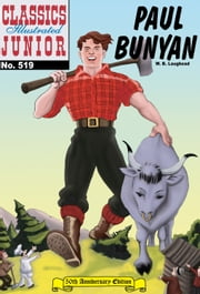 Paul Bunyan - Classics Illustrated Junior #519 ebook by W. B. Laughead,William B. Jones, Jr.