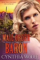 Mail Order Baron ebook by Cynthia Woolf