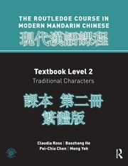 Routledge Course in Modern Mandarin Chinese Level 2 Traditional ebook by Claudia Ross,Baozhang He,Pei-chia Chen,Meng Yeh