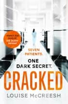 Cracked - The gripping, dark & unforgettable debut thriller ebook by
