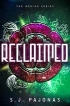 Reclaimed ebook by S. J. Pajonas