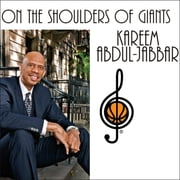 On the Shoulders of Giants - My Journey Through the Harlem Renaissance audiobook by Kareem Abdul-Jabbar, Raymond Obstfeld