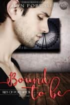 Bound to Be - Tales of Port Lapton, #1 ebook by Lyn Forester