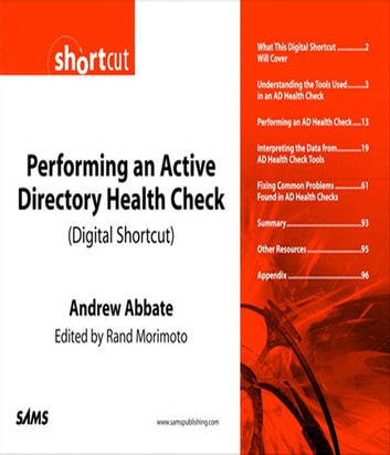Performing an Active Directory Health Check (Digital Short Cut) ebook by Andrew Abbate,Rand Morimoto