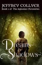 Dreams and Shadows ebook by Jeffrey Collyer