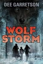 Wolf Storm ebook by Dee Garretson