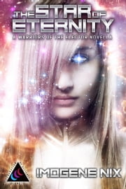 The Star of Eternity ebook by Imogene Nix
