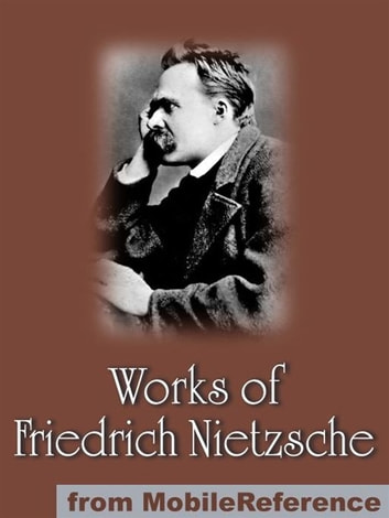 Works Of Friedrich Wilhelm Nietzsche Including The Birth Of Tragedy