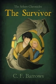 The Sehret Chronicles: The Survivor ebook by C. F. Barrows