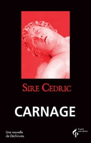 Carnage - Déchirures ebook by SIRE CEDRIC