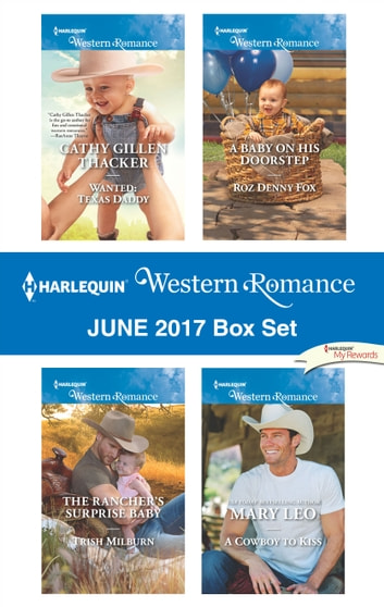 Harlequin Western Romance June 2017 Box Set - An Anthology ebook by Cathy Gillen Thacker,Trish Milburn,Roz Denny Fox,Mary Leo