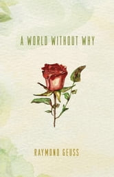 A World without Why ebook by Raymond Geuss