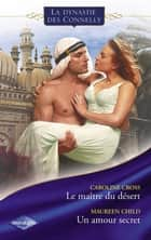 Le maître du désert - Un amour secret (Saga Les Connelly vol.2) ebook by Caroline Cross, Maureen Child